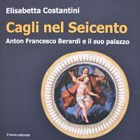 Presentazione libro - CAGLI NEL SEICENTO. ANTON FRANCESCO BERARDI E IL SUO PALAZZO di Elisabetta Costantini